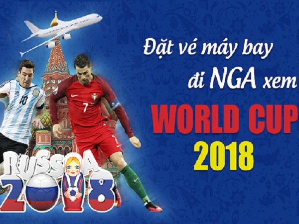 ĐẶT VÉ MÁY BAY ĐI NGA XEM WORLD CUP 2018